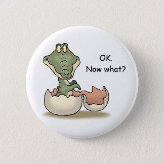 OK. Now what? 6 Cm Round Badge