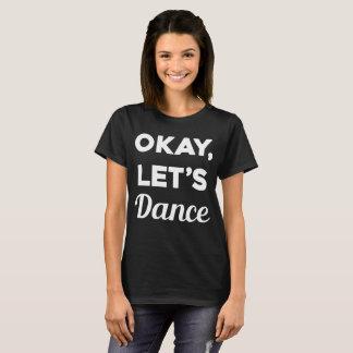 Okay Let's Dance Professional Dancer Party Animal T-Shirt