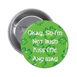 Okay So I m Not Irish Pinback Buttons
