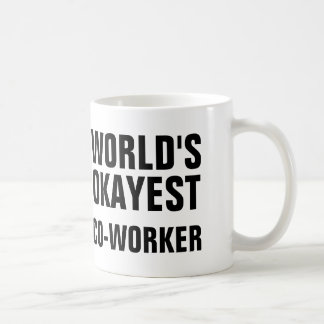 Okayest Co-Worker Coffee Mug