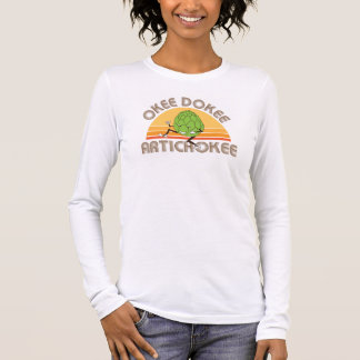 OkeeDokeeArtichokee Women's long sleeve white T Long Sleeve T-Shirt