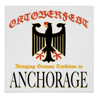 Oktoberfest Bringing German Tradition to Anchorage Poster