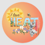 Olaf I Love the Heat Round Sticker