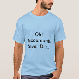 Old Accountants T-Shirt