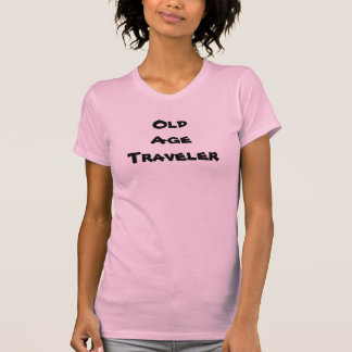 Old Age Traveler Ladies T-Shirt