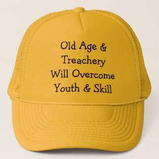 Old Age & TreacheryWill OvercomeYouth & Skill Trucker Hat