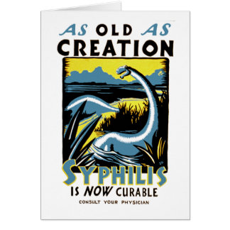 Old As Creation ~ Syphilis is Now Curable Greeting Card