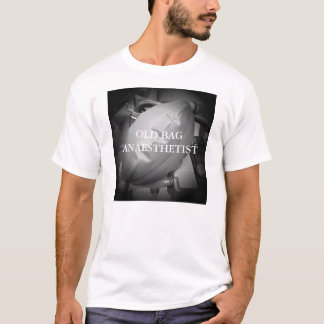 OLD BAG ANAESTHETIST T-SHIRT
