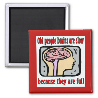 Old Brains Are Full Comical Magnet