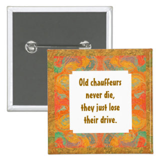 Old chauffeurs funny pin