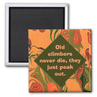 old climbers never die humor magnet