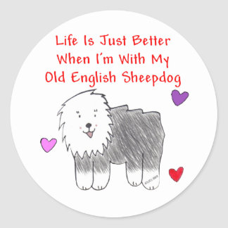 Old English Sheepdog Life Is Just Better Sticker