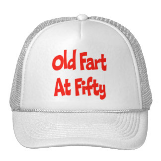 Old Fart 50th Birthday Gifts Trucker Hat