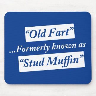 Old Fart Formerly Known as Stud Muffin Mousepads