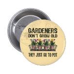 Old Gardeners Pinback Button