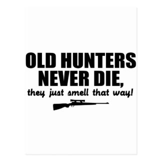 Old Hunters never die, they just smell that way Postcard