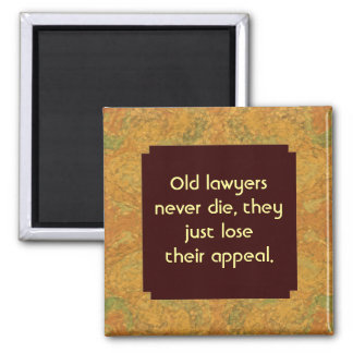 old lawyer never die humor square magnet
