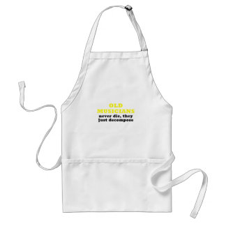 Old Musicians Never Die they just Decompose Standard Apron