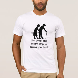 Old People Farting - We can still hear T-Shirt