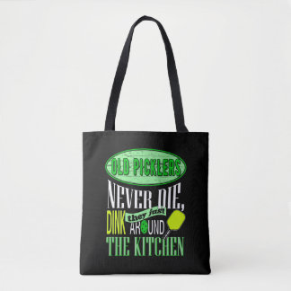 Old Picklers Never Die They Dink Around Kitchen Tote Bag