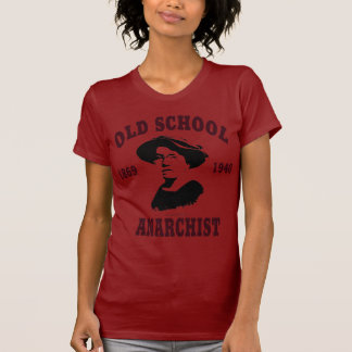 Old School -- Emma Goldman T-Shirt