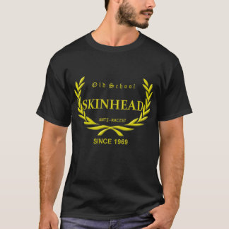 Old School skinhead - anti Racist - Since 1969 T-Shirt