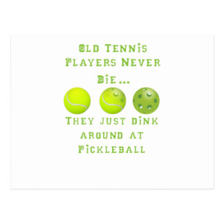 Old Tennis Players Never Die..They Just Pickleball Postcard