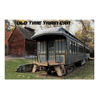 OLD TIME TRAIN CAR POSTER