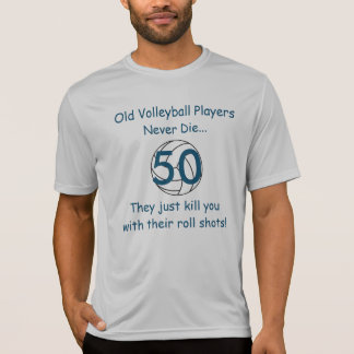 Old Volleyball Players Never Die 50 Sport T-Shirt