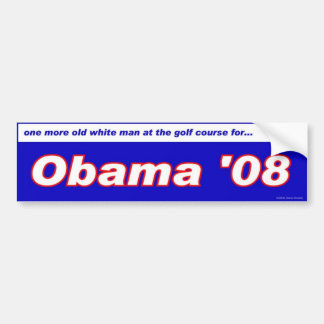 old white man at golf course for Obama Bumper Sticker