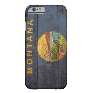 Old Wooden Montana Flag; Barely There iPhone 6 Case