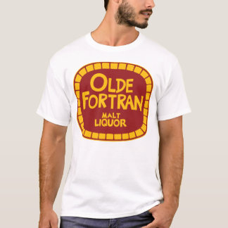 Olde Fortran Malt Liquor - Old Fortran T-Shirt
