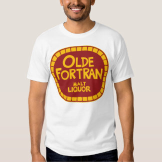 Olde Fortran Malt Liquor - Old Fortran Tee Shirt