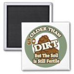 Older Than Dirt 50th Birthday Gifts Square Magnet