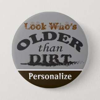 Older than Dirt - DIY Name 7.5 Cm Round Badge