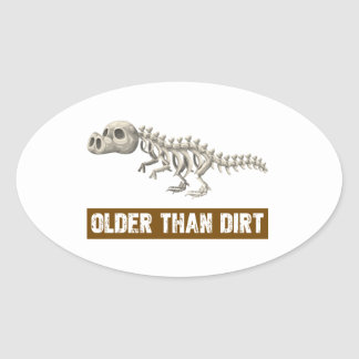Older than dirt oval sticker