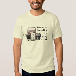 Oldie but Goldie T-shirts