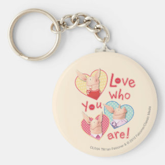 Olivia - Love Who You Are Basic Round Button Key Ring