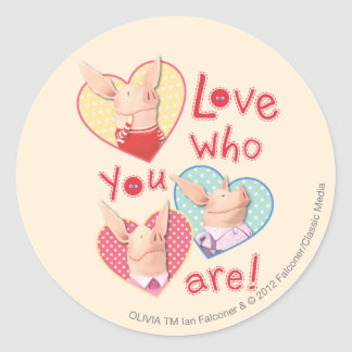 Olivia - Love Who You Are Round Sticker