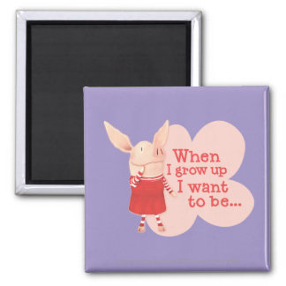 Olivia - When I Grow up Square Magnet