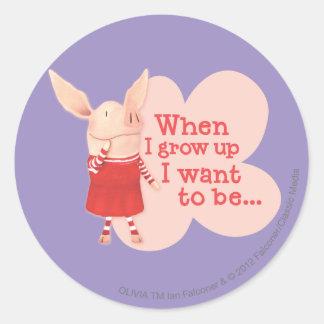 Olivia - When I Grow up Round Sticker