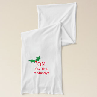 """OM for the Holidays"" Scarf"