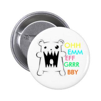 Omfgrrr BBY Pinback Buttons