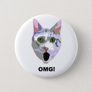 OMG! CAT 'what has he seen?' 6 Cm Round Badge