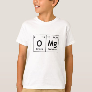 OMg Chemistry Periodic Table Words Element Symbols T-Shirt