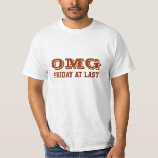 OMG, Friday at last T-Shirt
