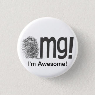 omg I'm Awesome Fngerprint Text 3 Cm Round Badge