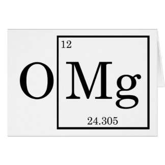 OMG - Magnesium - Mg - periodic table Card