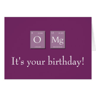 OMG Oh My God Periodic Elements Birthday Card