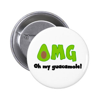 OMG Oh My Guacamole - Funny Pin Button